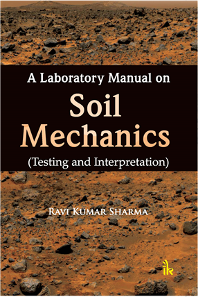 A Laboratory Manual on Soil Mechanics: Testing and Interpretation