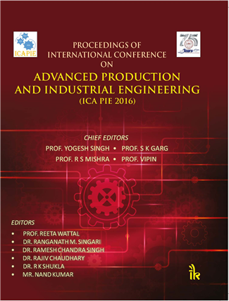 Proceedings of International Conference on: Advanced Production and Industrial Engineering -ICAPIE 2016