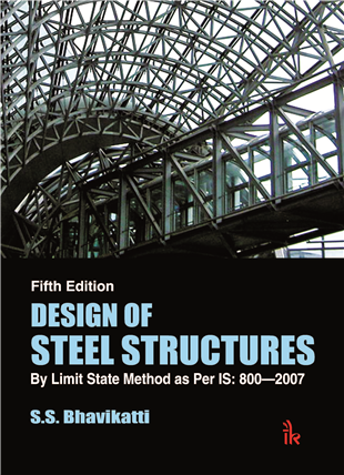 Design of Steel Structures: By Limit State Method as Per IS: 8002007, 5/e