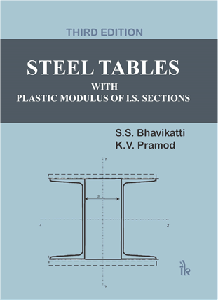 Steel Tables With Plastic Modulus of I.S. Sections, 3/e