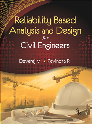 Reliability Based Analysis and Design for Civil Engineers