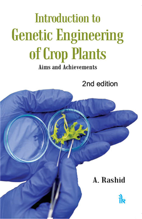 Introduction to Genetic Engineering of Crop Plants: Aims & Achievements, 2/e
