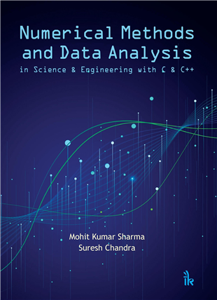 Numerical Methods and Data Analysis: in Science & Engineering with C & C++