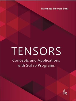 TENSORS: Concepts and Applications with Scilab Programs, 1/e