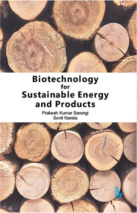 Biotechnology for Sustainable Energy and Products, 1/e