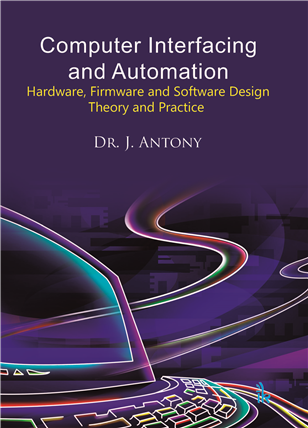 Computer Interfacing and Automation: Hardware, Firmware and Software Design: Theory and Practice