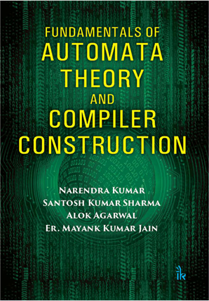 Fundamentals of Automata Theory and Compiler Construction, 1/e
