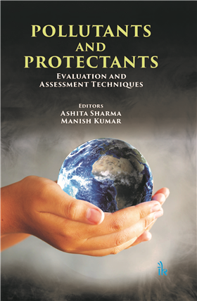 Pollutants and Protectants: Evaluation and Assessment Techniques, 1/e