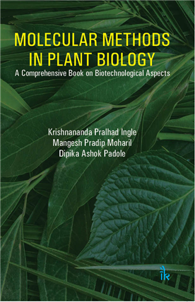 Molecular Methods in Plant Biology: A Comprehensive Book on Biotechnological Aspects, 1/e
