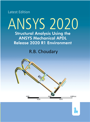 ANSYS 2020: Structural Analysis Using the ANSYS Mechanical APDL Release 2020 R1 Environment