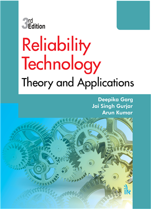 Reliability Technology: Theory and Applications, 3/e