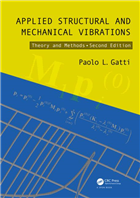 Applied Structural and Mechanical Vibrations: Theory and Methods, 2/e  by Paolo L. Gatti