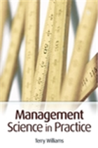Management Science In Practice, 1/e  by Terry Williams