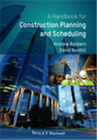 Handbook for Construction Planning and Scheduling, 1/e  by Andrew Baldwin