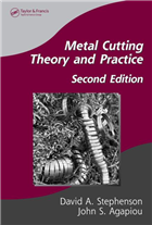 Metal Cutting Theory and Practice, 2/e  by David A. Stephenson