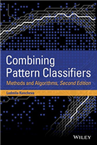 Combining Pattern Classifiers: Methods and Algorithms 2nd Edition, 2/e  by Ludmila Kuncheva