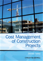 Cost Management of Construction Projects, 1/e  by Donald Towey