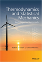 Thermodynamics and Statistical Mechanics: An Integrated Approach, 1/e  by Robert J. Hardy