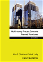 Multi-Storey Precast Concrete Framed Structures, 2nd Edition, 2/e  by Kim S. Elliott