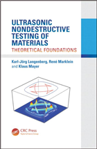 Ultrasonic Nondestructive Testing of Materials: Theoretical Foundations, 1/e  by Karl-Jörg Langenberg
