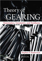Theory of Gearing: Kinematics, Geometry, and Synthesis, 1/e  by Stephen P. Radzevich