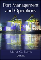 Port Management and Operations, 1/e  by Maria G. Burns