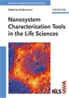 Nanosystem Characterization Tools in the Life Sciences, 1/e  by Challa S. S. R. Kumar