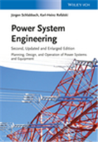 Power System Engineering  Planning, Design, and Operation of Power Systems and Equipment, 2/e  by Juergen Schlabbach