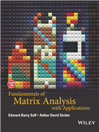 Fundamentals of Matrix Analysis with Applications by  Edward Barry Saff