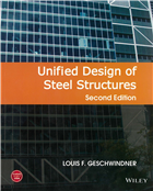 Unified Design of Steel Structures, 2nd Edition by Louis F. Geschwindner