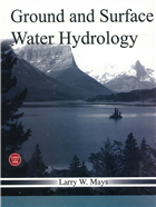 Ground and Surface Water Hydrology by  Larry W. Mays