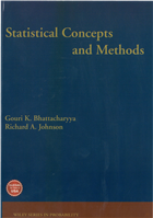 Statistical Concepts and Methods by  GOURI K. BHATTACHARYYA