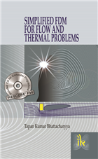 Simplified FDM for Flow and Thermal Problems, 1/e  by T.K. Bhattacharyya