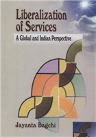Liberalization of Services: A Global and Indian Perspective, 1/e  by Jayanta Bagchi