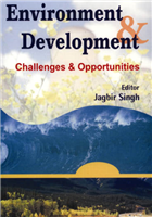 Environment and Development: Challenges and Opportunities , 1/e  by Jagbir Singh