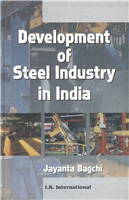 Development of Steel Industry in India, 1/e  by Jayanta Bagchi