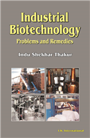 Industrial Biotechnology: Problems and Remedies, 1/e  by Indu Shekhar Thakur