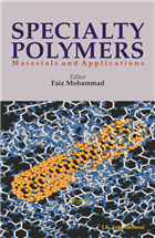 Specialty Polymers: Materials and Applications , 1/e  by Faiz Mohammad