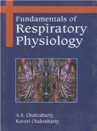 Fundamentals of Respiratory Physiology, 1/e  by A S Chakrabarty