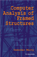 Computer Analysis of Framed Structures, 1/e  by Damodar Maity