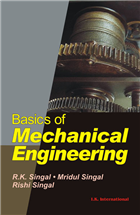 Basics of Mechanical Engineering, 1/e  by R K Singal