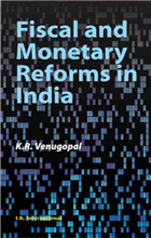 Fiscal and Monetary Reforms in India  , 1/e  by K R Venugopal