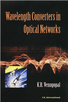 Wavelength Converters in Optical Networks, 1/e  by K R Venugopal