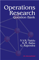 Operations Research: Question Bank, 1/e  by N V R Naidu