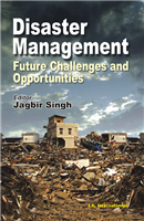 Disaster Management: Future Challenges and Opportunities, 1/e  by Jagbir Singh