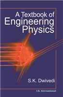 A Textbook of Engineering Physics, 1/e  by S.K. Dwivedi