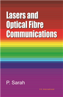 Lasers and Optical Fibre Communications, 1/e  by P. Sarah