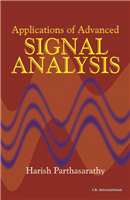 Applications of Advanced Signal Analysis  , 1/e  by Harish Parthasarathy
