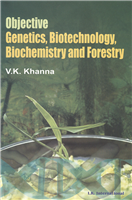 Objective Genetics, Biotechnology, Biochemistry and Forestry, 1/e  by Vijay K. Khanna