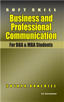 Soft Skill: Business and Professional Communication (For BBA & MBA Students), 1/e  by Sutapa Banerjee